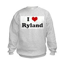 I Love Ryland Sweatshirt