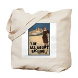 I'm All About Skiing Tote Bag