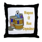 Weapons of Mass Dependency Throw Pillow