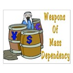 Weapons of Mass Dependency Small Poster
