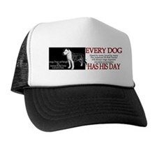 every dog has his day pit bull design Trucker Hat
