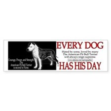 every dog has his day pit bull design Bumper Sticker