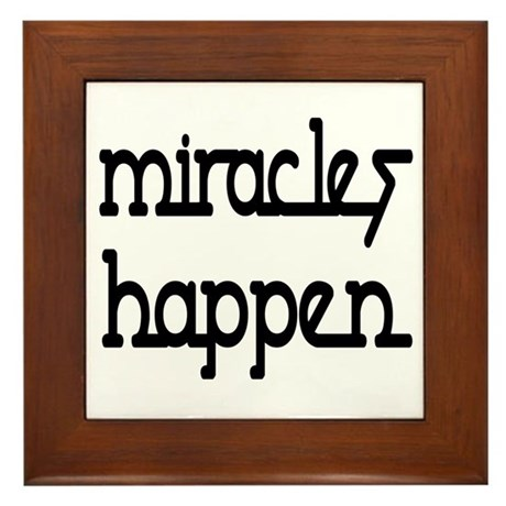 Miracles Happen Framed Tile