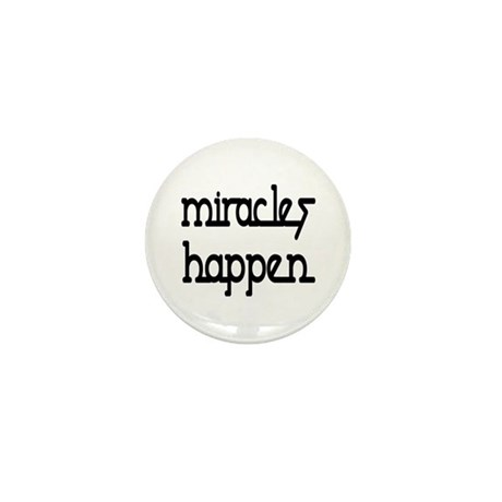Miracles Happen Mini Button