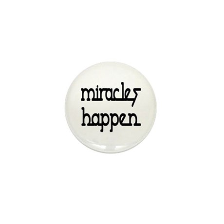 Miracles Happen Mini Button (10 pack)