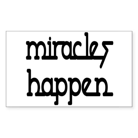 Miracles Happen Rectangle Sticker