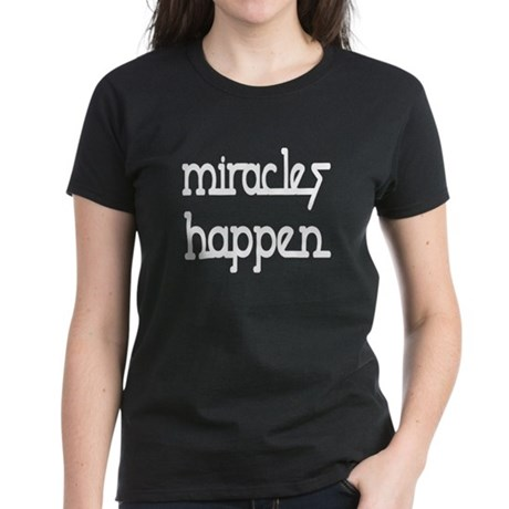 Miracles Happen Women's Dark T-Shirt