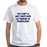 Thinking About Trampolining Shirt
