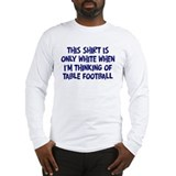 Thinking About Table Football Long Sleeve T-Shirt