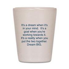Dream + Goal = Reality Shot Glass