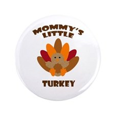 "Mommys Little Turkey 3.5"" Button"