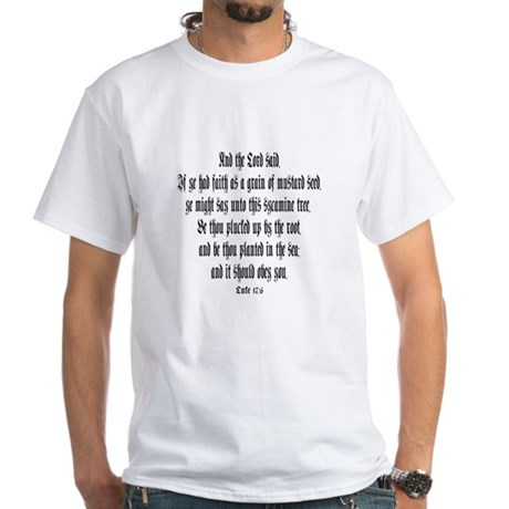 Luke 17:6 White T-Shirt
