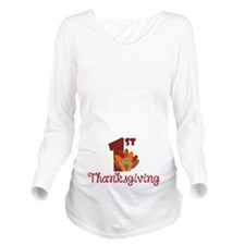 1st Thanksgiving Long Sleeve Maternity T-Shirt