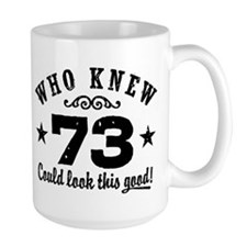 Funny 73rd Birthday Mug