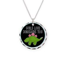 girls love dinosaurs too Necklace