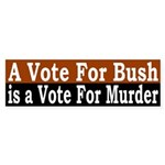 Vote Bush, Vote Murder (Sticker)