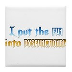Dysfunctional Fun Tile Coaster