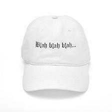 Blah, Blah, Blah...<br> Baseball Cap