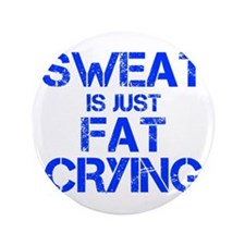 "sweat-is-just-fat-crying-cap-blue 3.5"" Button"