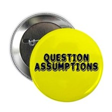 assumptions... Button