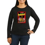 Religion Kills Women's Long Sleeve Dark T-Shirt