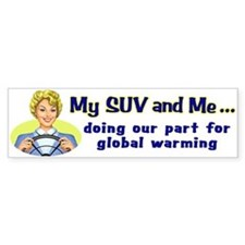 My SUV and me - Gal Bumper Bumper Sticker