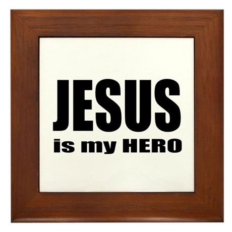 Jesus is Hero Framed Tile