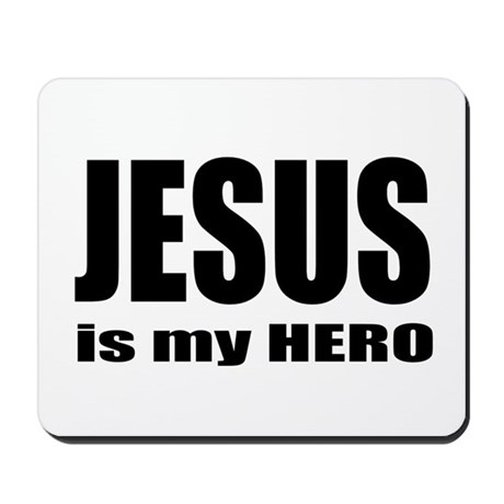 Jesus is Hero Mousepad