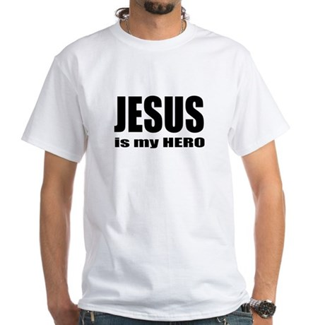 Jesus is Hero White T-Shirt