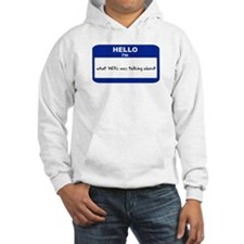 Hello I'm what Willis was tal Hoodie