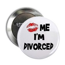 Kiss Me I'm Divorced Button