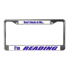 Don't  Honk at Me, I'm reading License Plate Frame