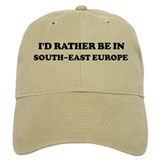 Rather be in SOUTH-EAST EUROP Baseball Cap