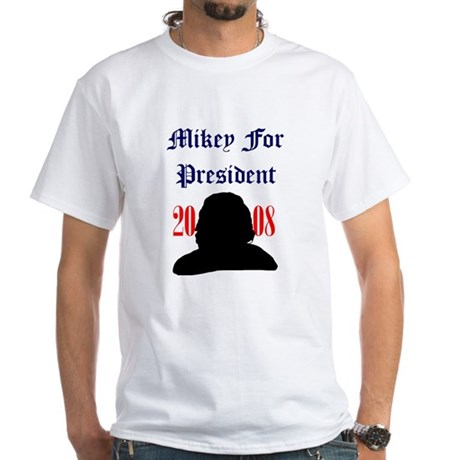 Mikey For President White T-Shirt
