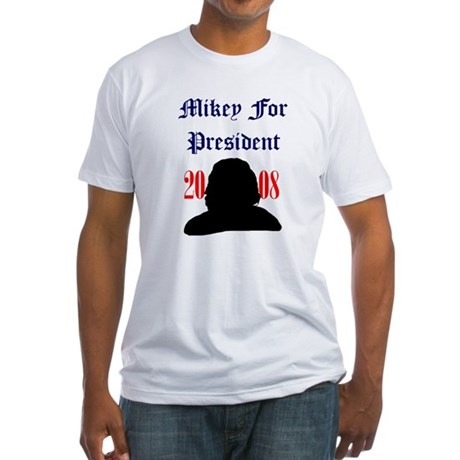 Mikey For President Fitted T-Shirt