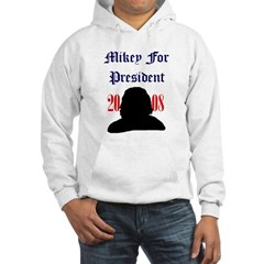 Mikey For President Hooded Sweatshirt