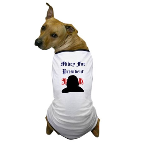 Mikey For President Dog T-Shirt