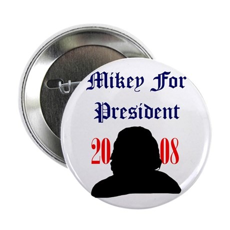 Mikey For President Button