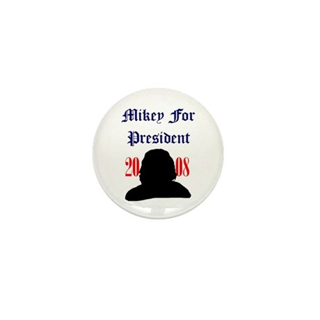 Mikey For President Mini Button
