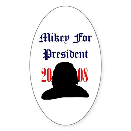 Mikey For President Oval Sticker