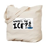Where's The Ice? Ice Fishing Tote Bag