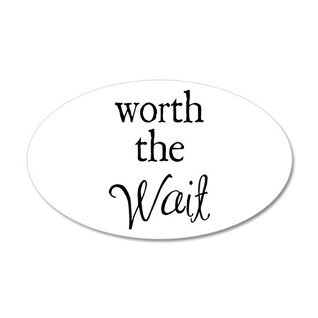 Worth the Wai 20x12 Oval Wall Decal