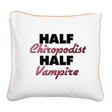 Half Chiropodist Half Vampire Square Canvas Pillow