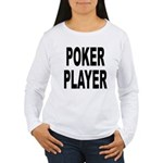 Poker Player Women's Long Sleeve T-Shirt