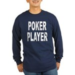 Poker Player (Front) Long Sleeve Dark T-Shirt