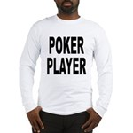 Poker Player Long Sleeve T-Shirt