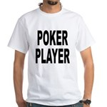 Poker Player White T-Shirt