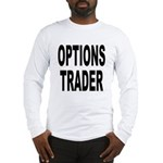 Options Trader Long Sleeve T-Shirt