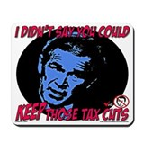 Bush Tax Cuts Mousepad