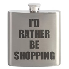 ID RATHER BE SHOPPING Flask